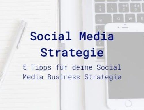 5 essenzielle Tipps für deine Business Social Media Strategie