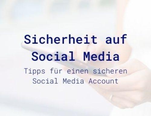 Sicherheit auf Social Media: Tipps für einen sicheren Account