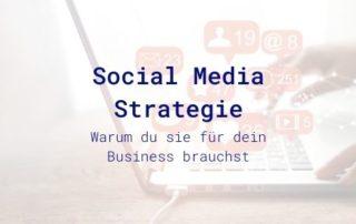 Warum du eine Social Media Strategie für dein Business brauchst