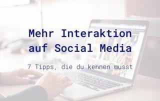 Tipps mehr Interaktion auf Social Media