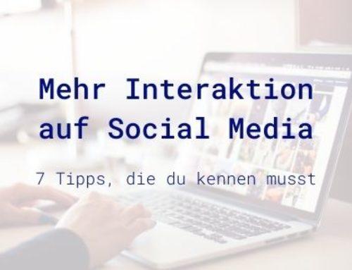 7 Tipps für mehr Interaktion auf Social Media